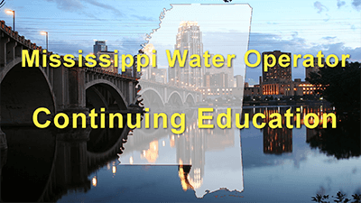 Mississippi Water Operator CEUs Online Commercials